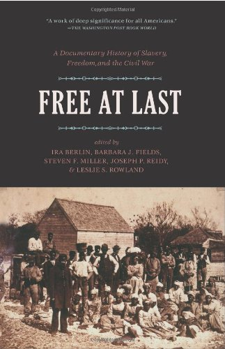 Free at Last, A Documentary History of Slavery, Freedom, and the Civil War (signed by Ira Berlin): ...