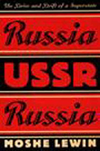 Russia/USSR/Russia: The Drive and Drift of a Superstate (1565841239) by Lewin, Moshe