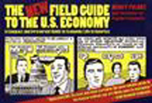 9781565841536: The New Field Guide to the U.S. Economy: A Compact and Irreverent Guide to Economic Life in America