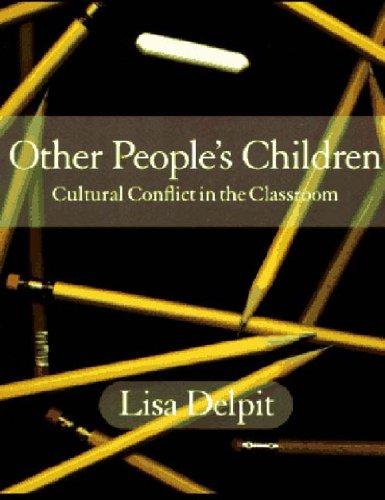 Other People's Children: Cultural Conflict in the: Delpit, Lisa