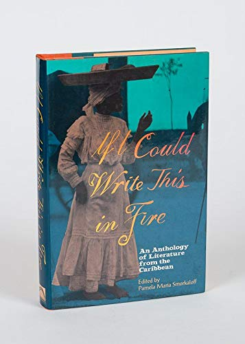 9781565841819: If I Could Write This in Fire: An Anthology of Literature from the Caribbean