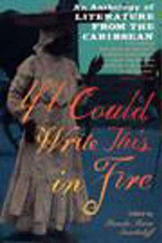 9781565841826: If I Could Write This in Fire: An Anthology of Literature from the Caribbean