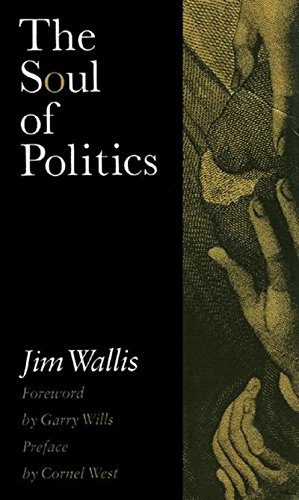The Soul of Politics: A Practical and Prophetic Vision for Change: Wallis, Jim