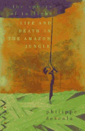 9781565842281: The Spears of Twilight: Life and Death in the Amazon Jungle