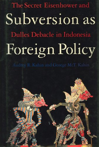 9781565842441: Subversion As Foreign Policy: The Secret Eisenhower and Dulles Debacle in Indonesia