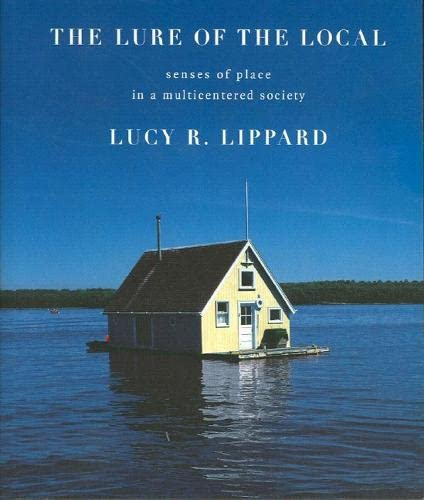9781565842489: The Lure Of The Local: Senses of Place in a Multicentered Society: The Sense of Place in a Multicentered Society