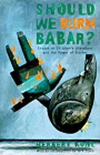 Should We Burn Babar?: Essays on Children's Literature and the Power of Stories (9781565842595) by Kohl, Herbert R.