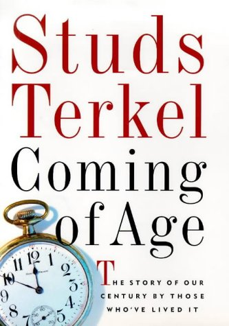9781565842847: Coming of Age: The Story of Our Century by Those Who've Lived It
