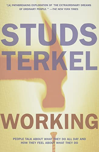 Working : People Talk About What They: Terkel, Studs