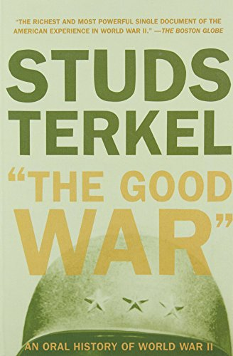"The good war "" : an oral history of World War Two.: Terkel, Studs."