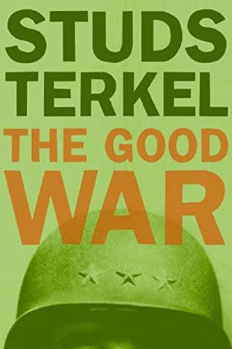 9781565843431: The Good War: An Oral History of World War II