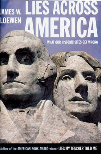 9781565843448: Lies Across America: What Our Historic Sites Get Wrong