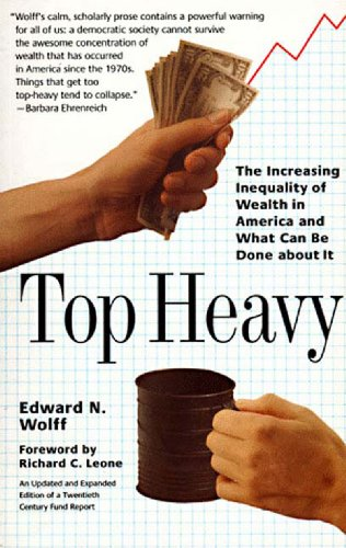 9781565843479: Top Heavy: The Increasing Inequality of Wealth in America and What Can Be Done About It