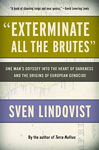 """Exterminate All the Brutes"""": One Man's Odyssey: Lindqvist, Sven"""
