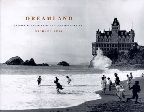 Dreamland: America at the Dawn of the Twentieth Century