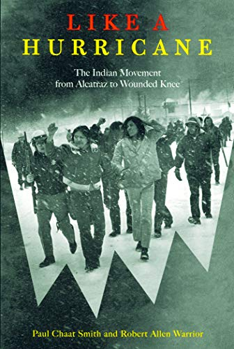 9781565844025: Like a Hurricane: The Indian Movement from Alcatraz to Wounded Knee