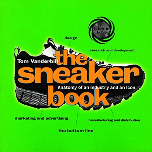 9781565844063: The Sneaker Book: Anatomy of an Industry and an Icon (Bazaar Book)