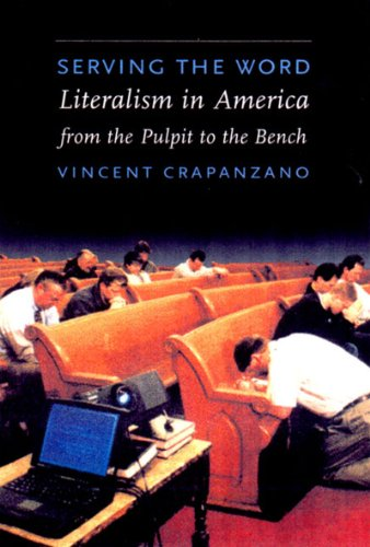 9781565844124: Serving the Word: Literalism in America from the Pulpit to the Bench