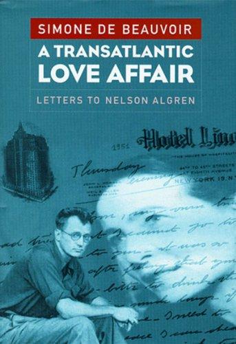 A Transatlantic Love Affair: Letters to Nelson: Simone de Beauvoir,