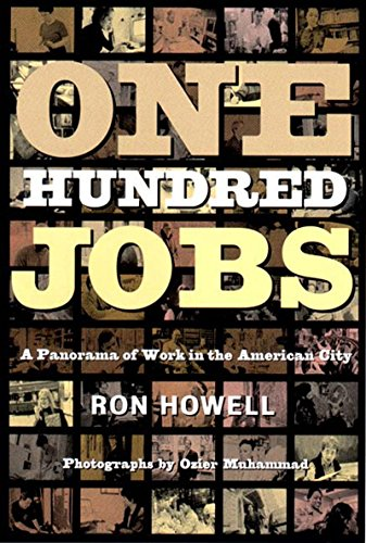 One Hundred Jobs: A Panorama of Work in the American City: Ozier Muhammad, Ron Howell
