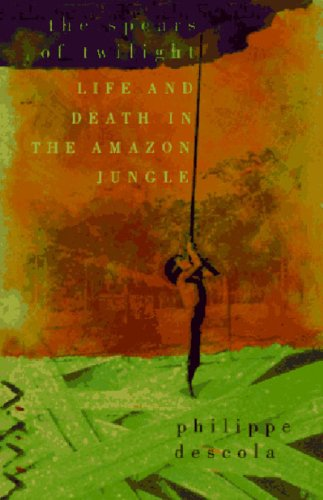 9781565844384: Spears of Twilight: Life and Death in the Amazon Jungle