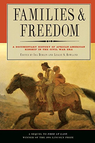 9781565844407: Families and Freedom: A Documentary History of African-American Kinship in the Civil War Era