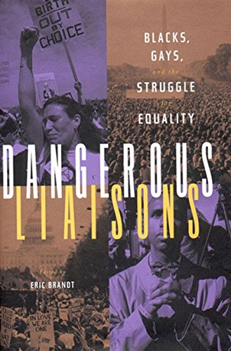9781565844551: Dangerous Liaisons: Blacks, Gays, and the Struggle for Equality