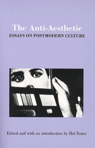 9781565844629: The Anti-Aesthetic: Essays on Postmodern Culture