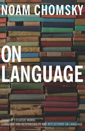 9781565844759: On Language: Chomsky's Classic Works Language and Responsibility and Reflections on Language in One Volume