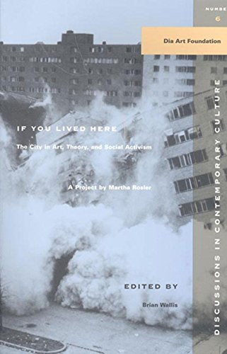 9781565844988: If You Lived Here: The City in Art, Theory, and Social Activism : A Project by Martha Rosier (Discussions in Contemporary Culture)