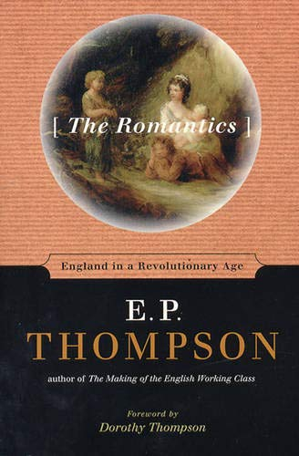 9781565845107: The Romantics: England in a Revolutionary Age