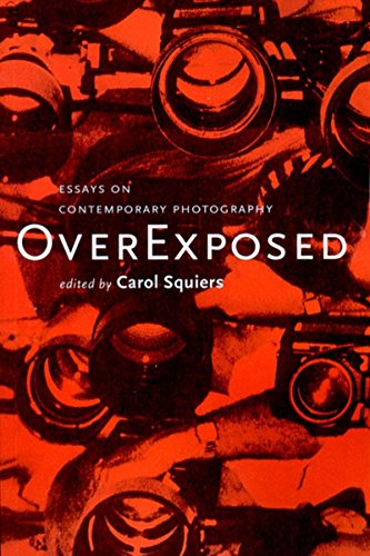 9781565845220: Over Exposed: Essays on Contemporary Photography
