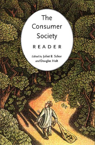 The Consumer Society Reader: Schor, Juliet B.