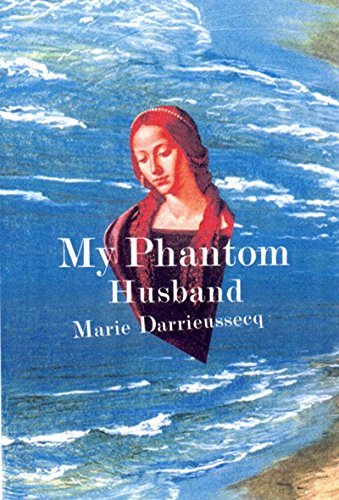 My Phantom Husband: Darrieussecq, Marie