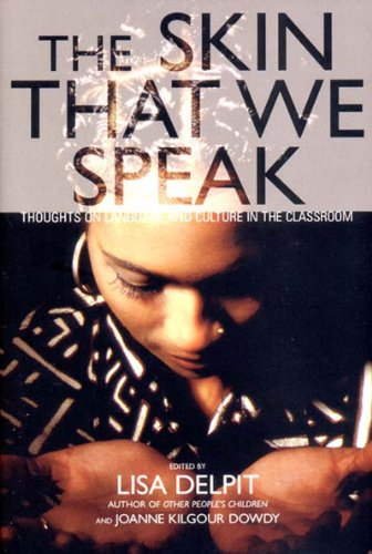9781565845442: The Skin That We Speak: Thoughts on Language and Culture in the Classroom