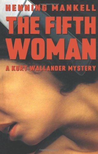 9781565845473: The Fifth Woman: A Kurt Wallander Mystery