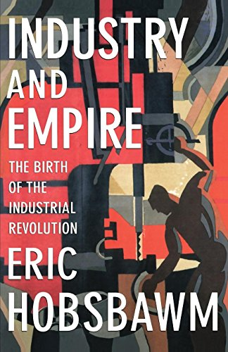 9781565845619: Industry and Empire: The Birth of the Industrial Revolution