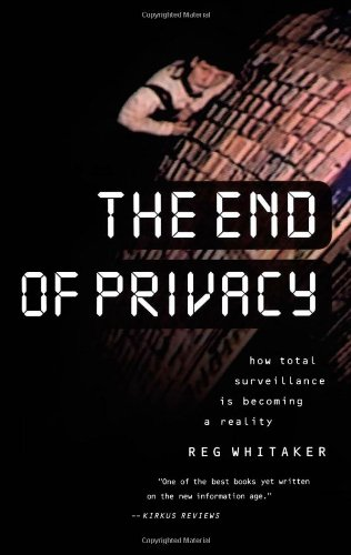 9781565845695: The End of Privacy: How Total Surveillance Is Becoming a Reality