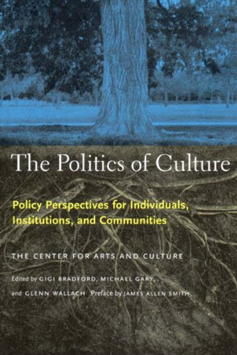 Politics of Culture: Policy Perspectives for Individuals, Institutions, and Communities