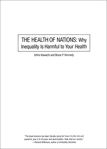 9781565845824: The Health of Nations: Why Inequality Is Harmful to Your Health