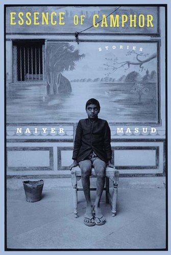 Essence of Camphor: Naiyer Masud; Muhammad