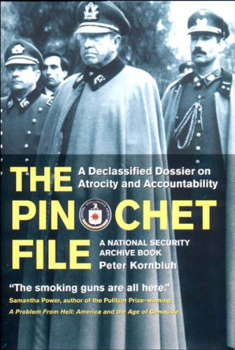 9781565845862: The Pinochet File: A Declassified Dossier on Atrocity and Accountability (National Security Archive Book)