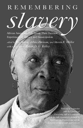 9781565845879: Remembering Slavery: African Americans Talk About Their Personal Experiences of Slavery and Freedom