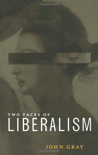 Two Faces of Liberalism (9781565845893) by Gray, John