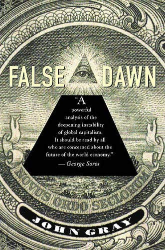 9781565845923: False Dawn: The Delusions of Global Capitalism