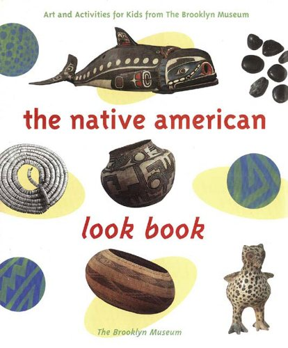 9781565846043: The Native American Look Book: Art and Activities from the Brooklyn Museum