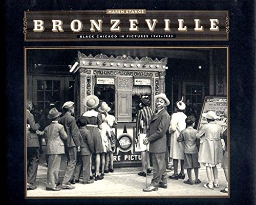 Bronzeville Black Chicago in Pictures, 1941-1943: Stange, Maren