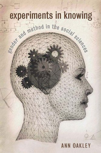 Experiments in knowing : gender and method in the social sciences.: Oakley, Ann.