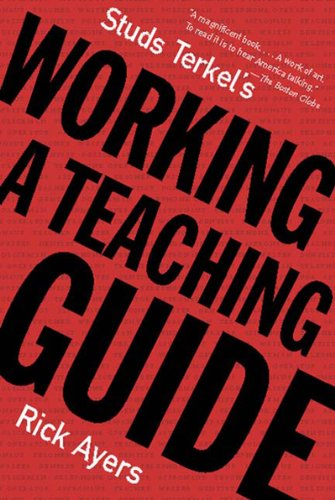 9781565846265: Studs Terkel's Working: A Teaching Guide