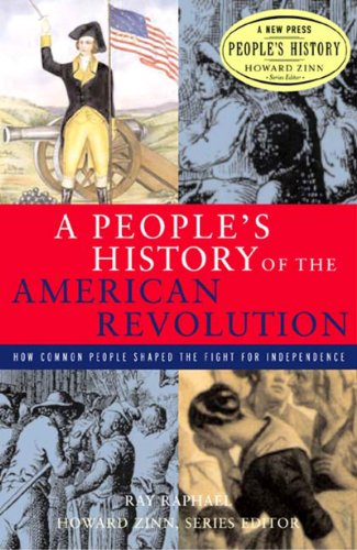 9781565846531: A People's History of the American Revolution: How Common People Shaped the Fight for Independence (New Press People's History)
